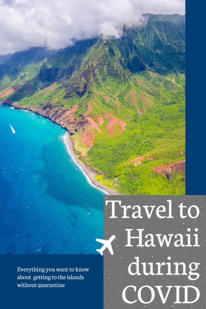 Everything you need to know about traveling to Hawaii during the COVID pandemic.  Testing, timing and quarantining questions all answered.